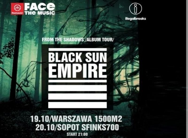 Black Sun Empire - Face The Music!
